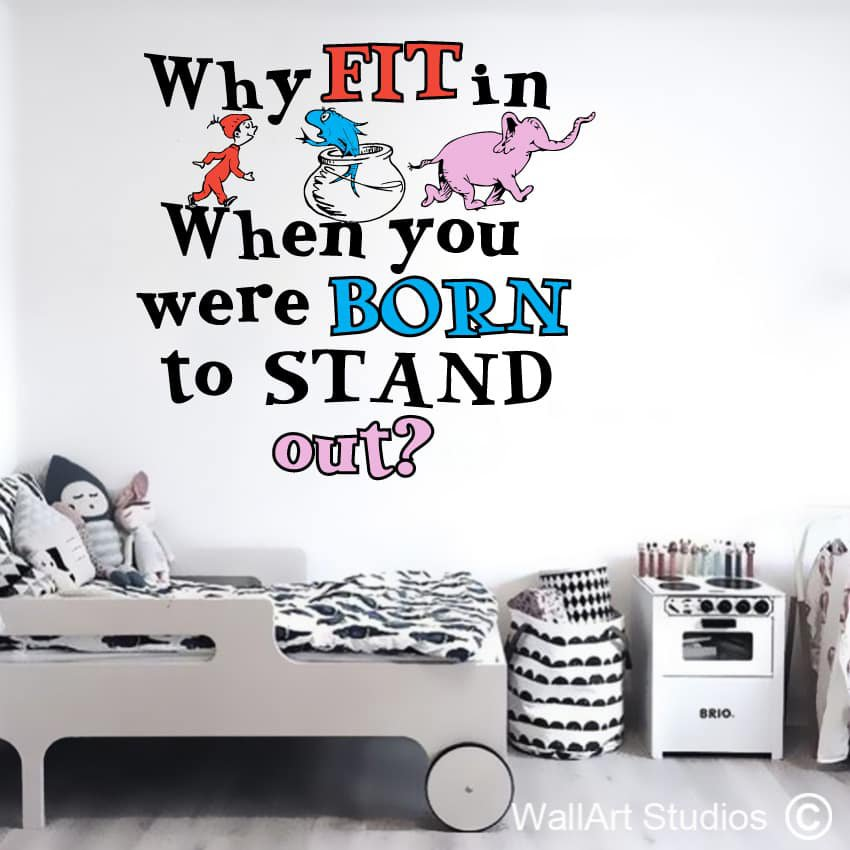 Dr Seuss Why Fit In Wall Art Stickers Wall Art Studios Uk