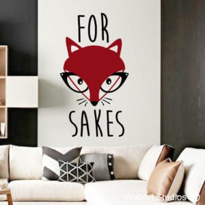 For Fox Sakes Wall Art Stickers, Quotes, Custom, Corporate